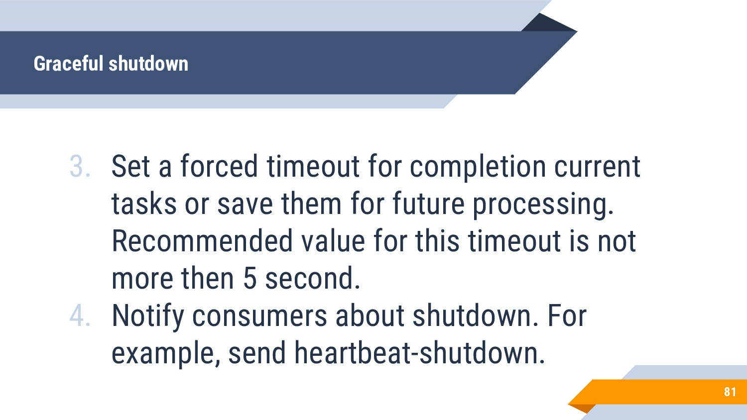 3. Set a forced timeout for completion current ...