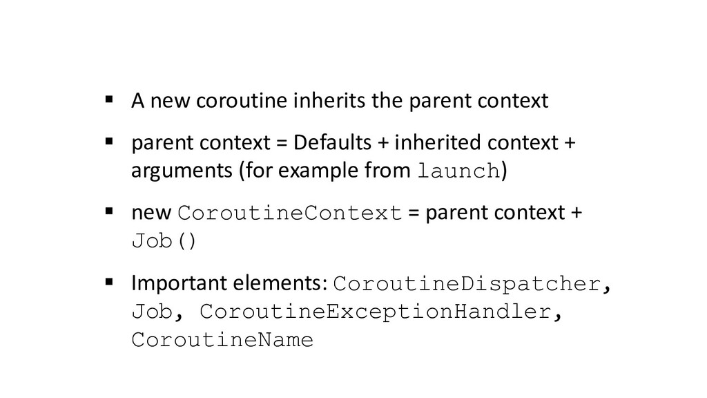 § A new coroutine inherits the parent context §...