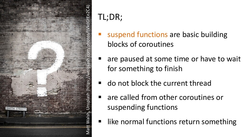 TL;DR; § suspend functions are basic building b...