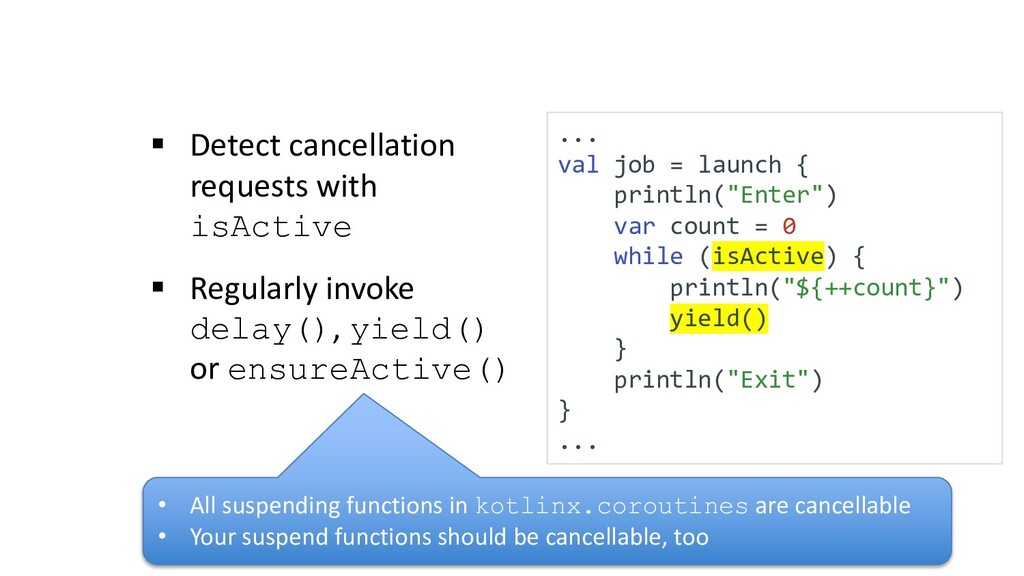 § Detect cancellation requests with isActive § ...