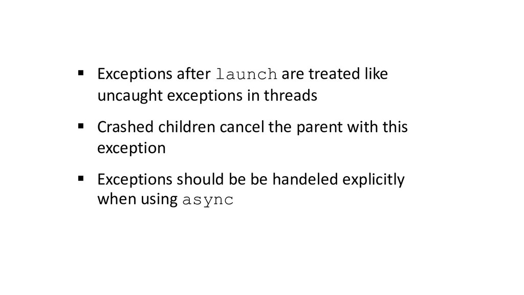 § Exceptions after launch are treated like unca...