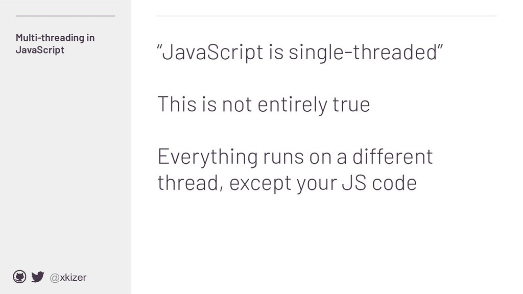 """@xkizer """"JavaScript is single-threaded"""" This is..."""