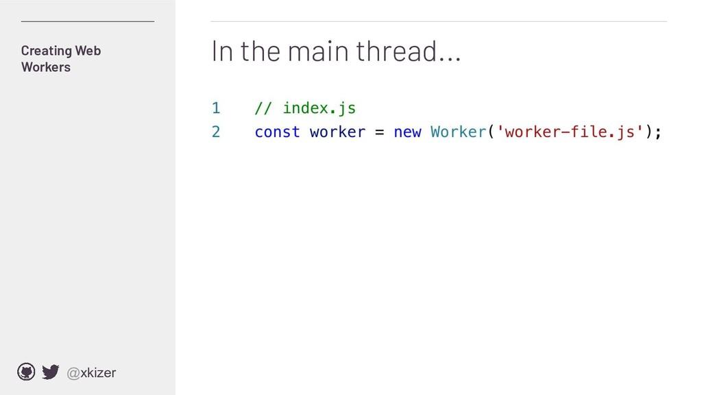 @xkizer In the main thread... Creating Web Work...