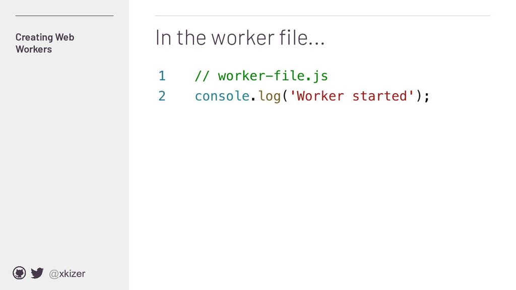 @xkizer In the worker file... Creating Web Worke...