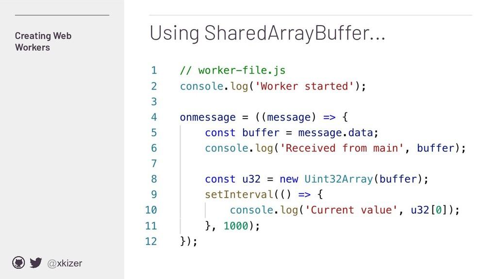 @xkizer Using SharedArrayBuffer... Creating Web...