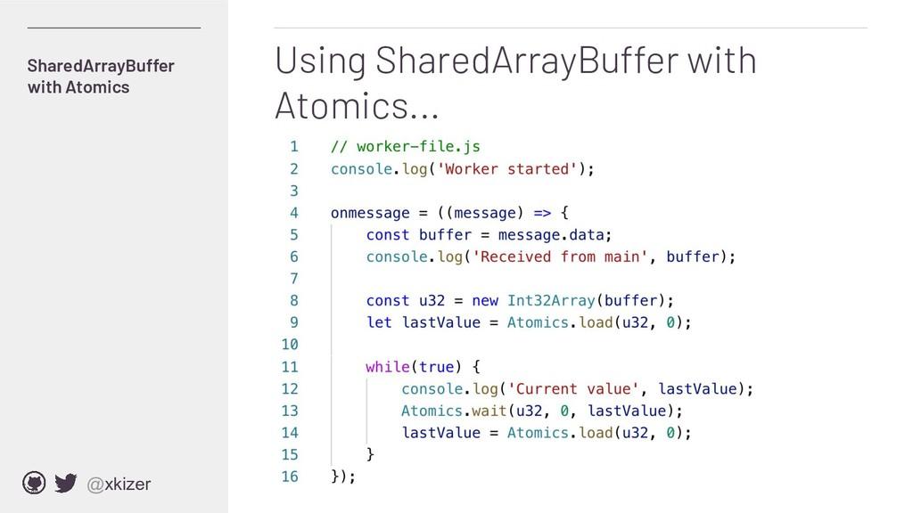 @xkizer Using SharedArrayBuffer with Atomics......