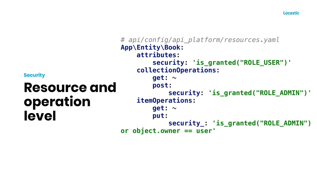 Resource and operation level Security # api/con...