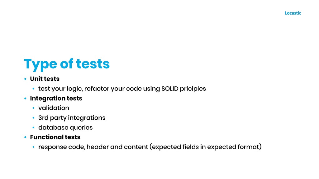 • Unit tests • test your logic, refactor your c...