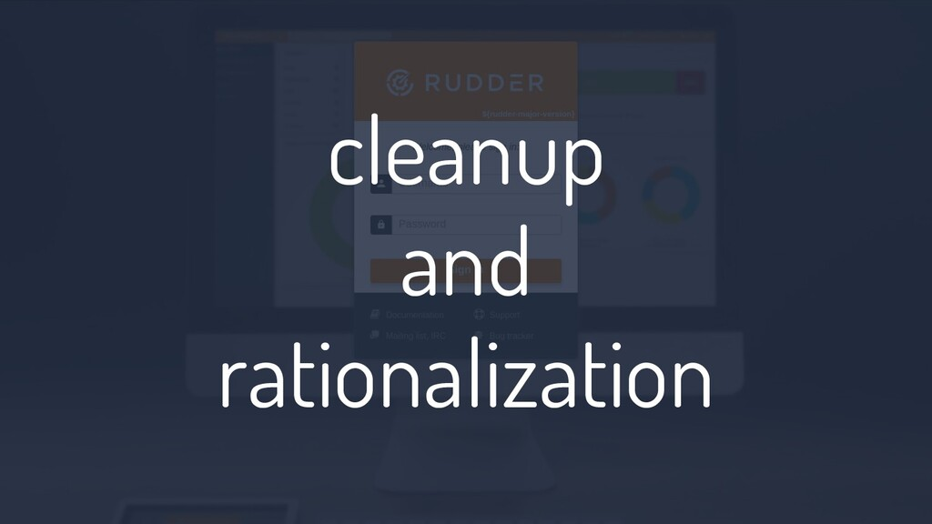 cleanup and rationalization