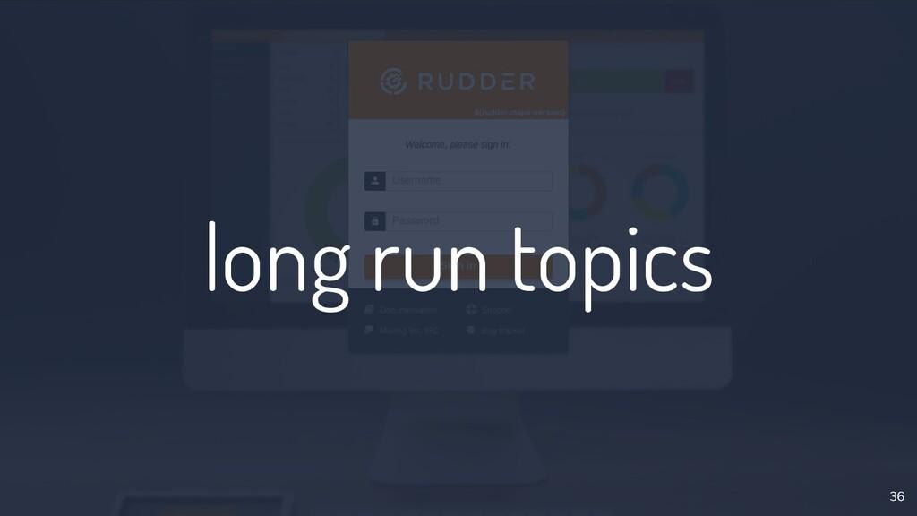 long run topics 36