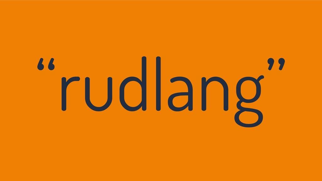 """""""rudlang"""""""