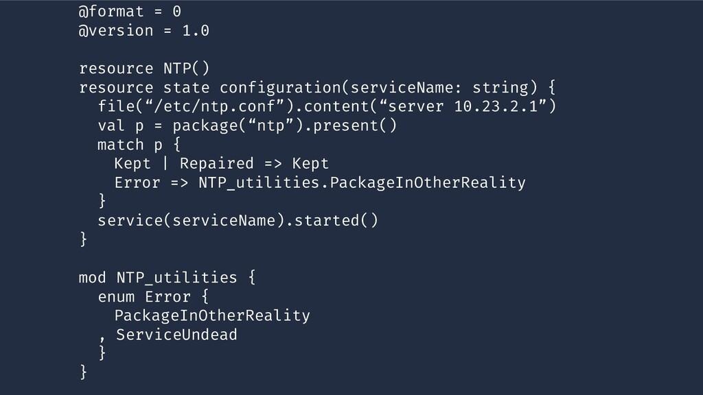 @format = 0 @version = 1.0 resource NTP() resou...