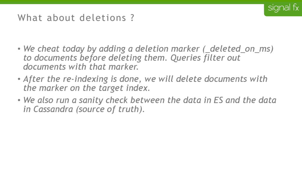 What about deletions ? • We cheat today by addi...