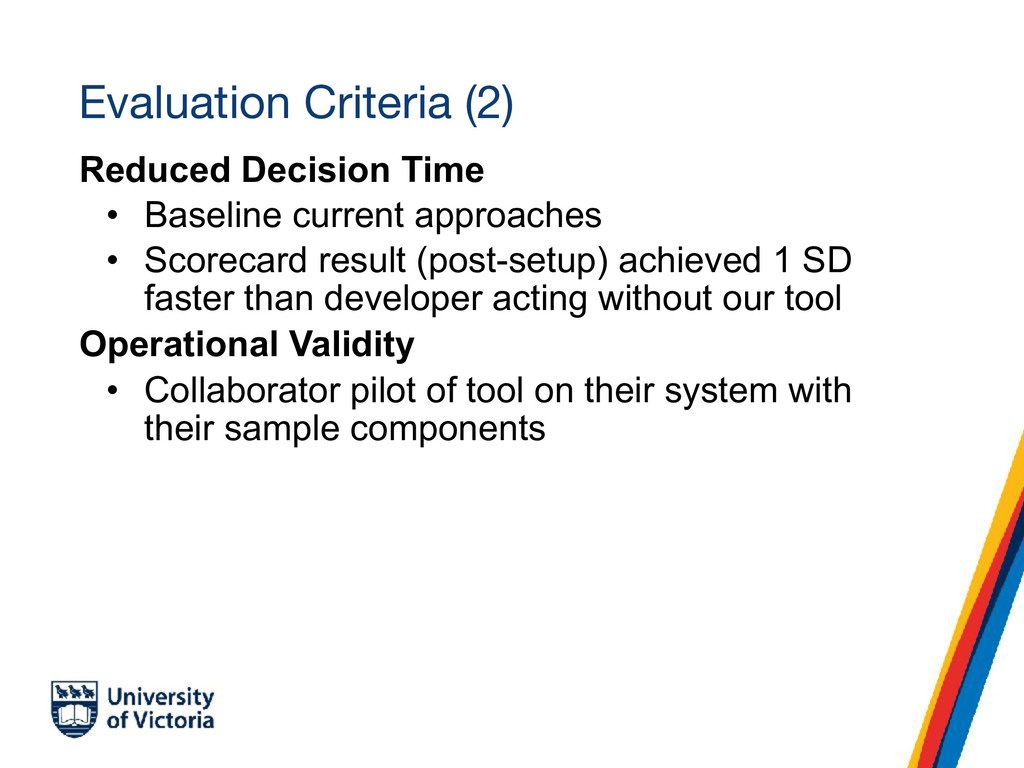 Evaluation Criteria (2) Reduced Decision Time •...