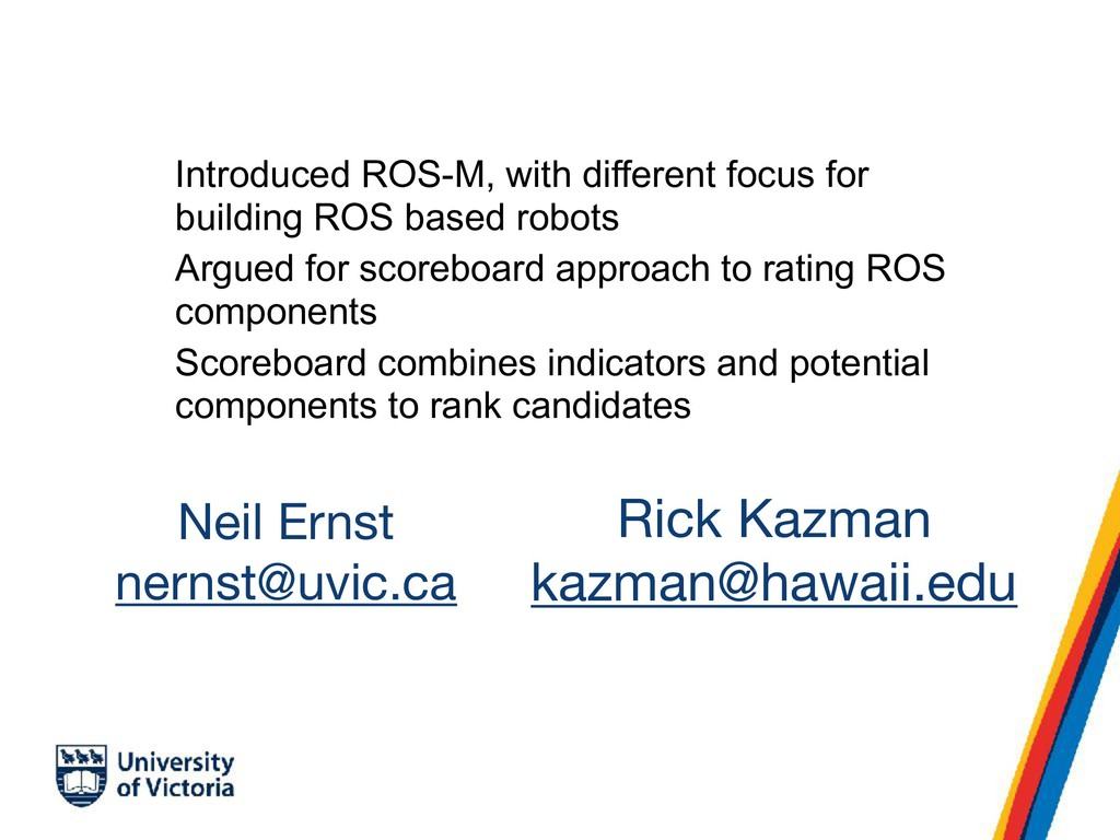 Neil Ernst  nernst@uvic.ca  Introduced ROS-M, w...