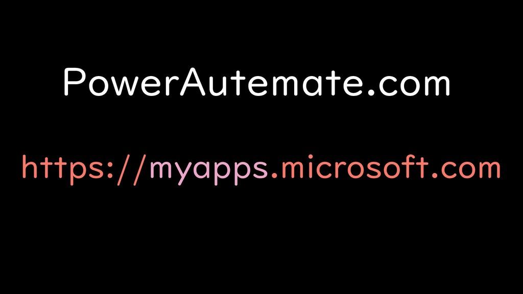 PowerAutemate.com https://myapps.microsoft.com
