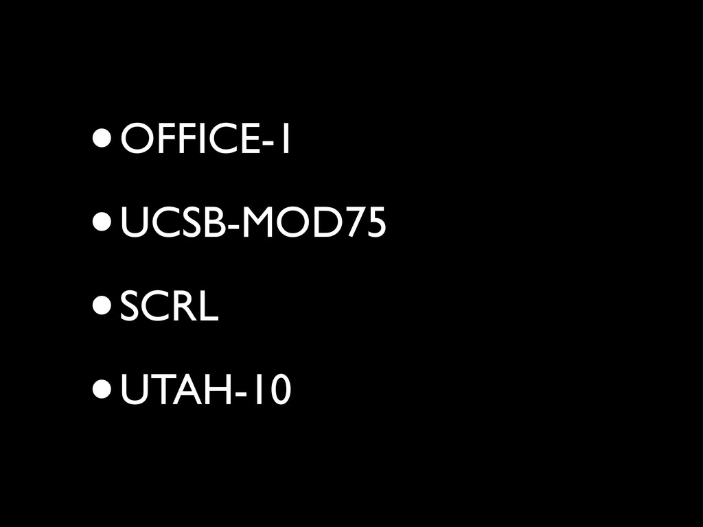 •OFFICE-1 •UCSB-MOD75 •SCRL •UTAH-10