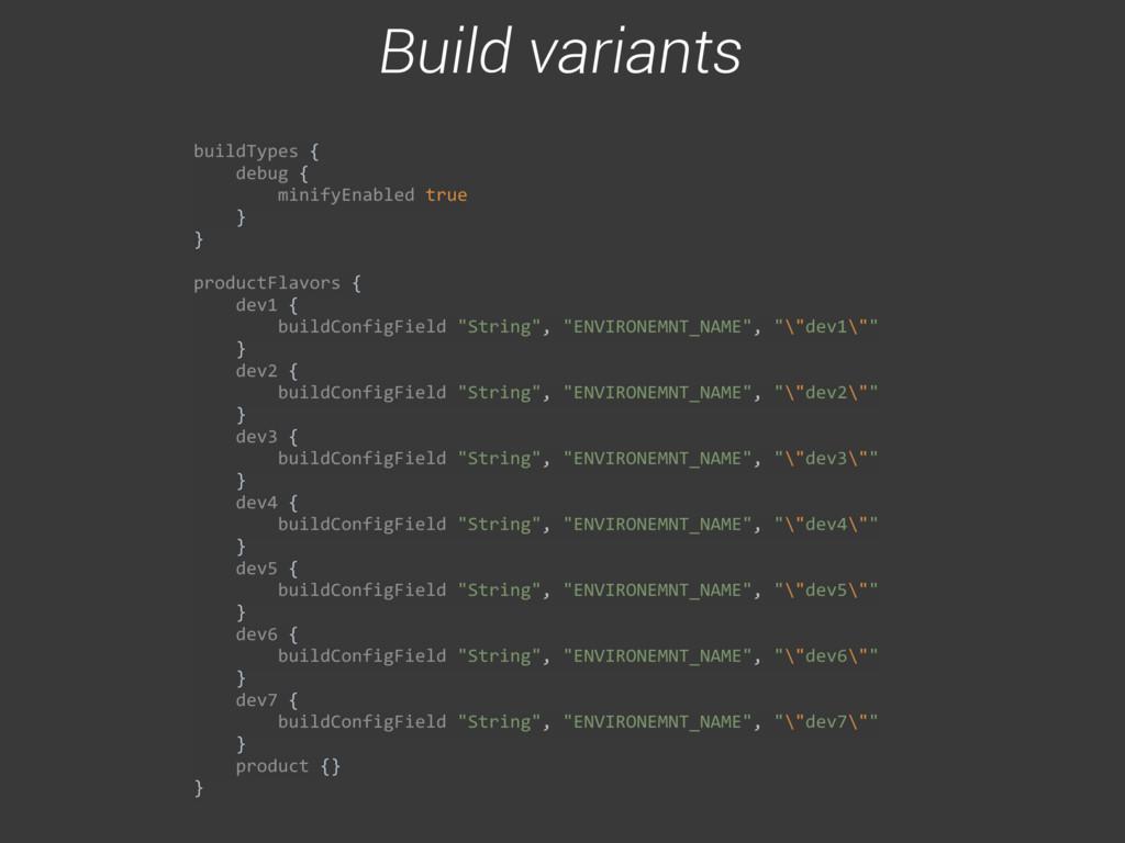 buildTypes {     debug { ...