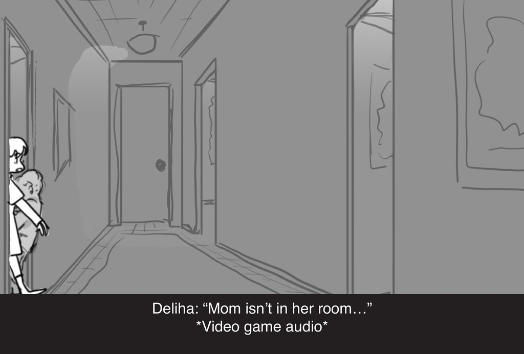 "Deliha: ""Mom isn't in her room…"" *Video game au..."