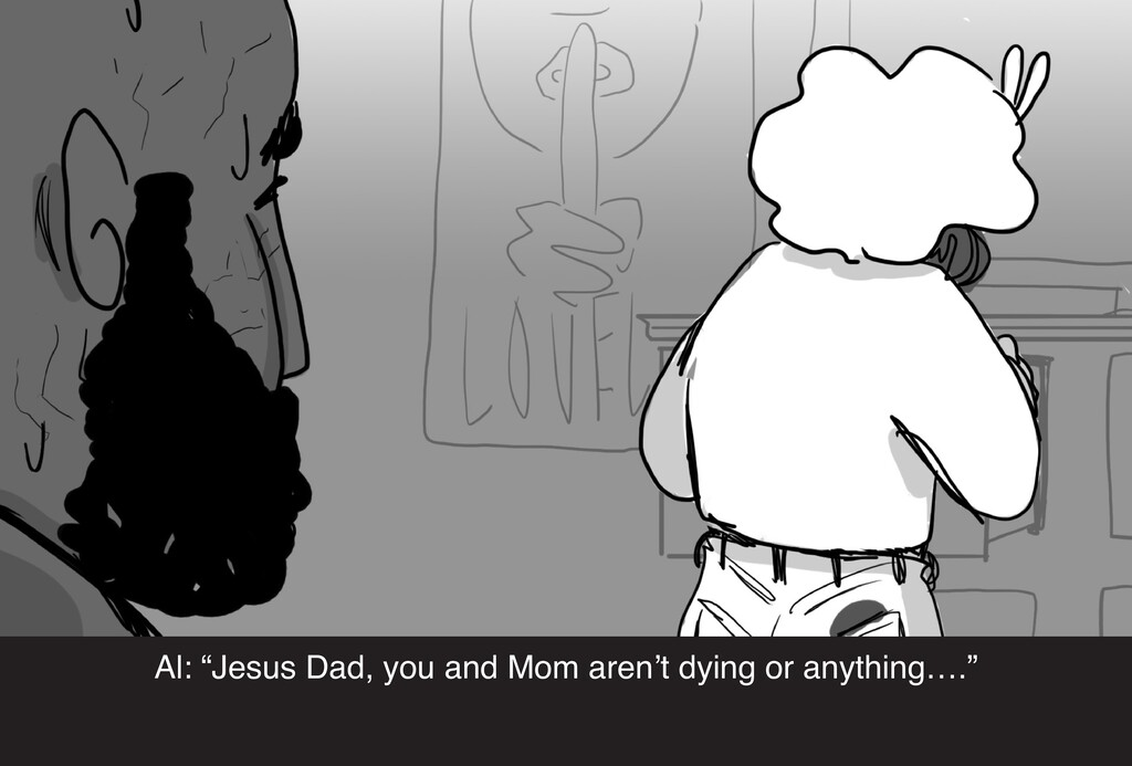 """Al: """"Jesus Dad, you and Mom aren't dying or any..."""