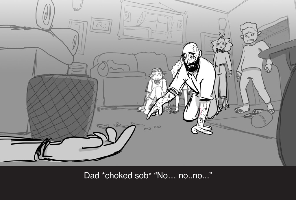 "Dad *choked sob* ""No… no..no..."""