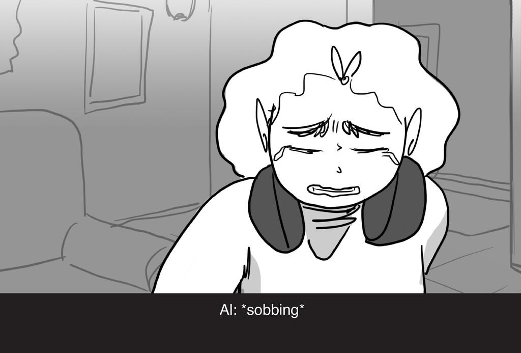 Al: *sobbing*