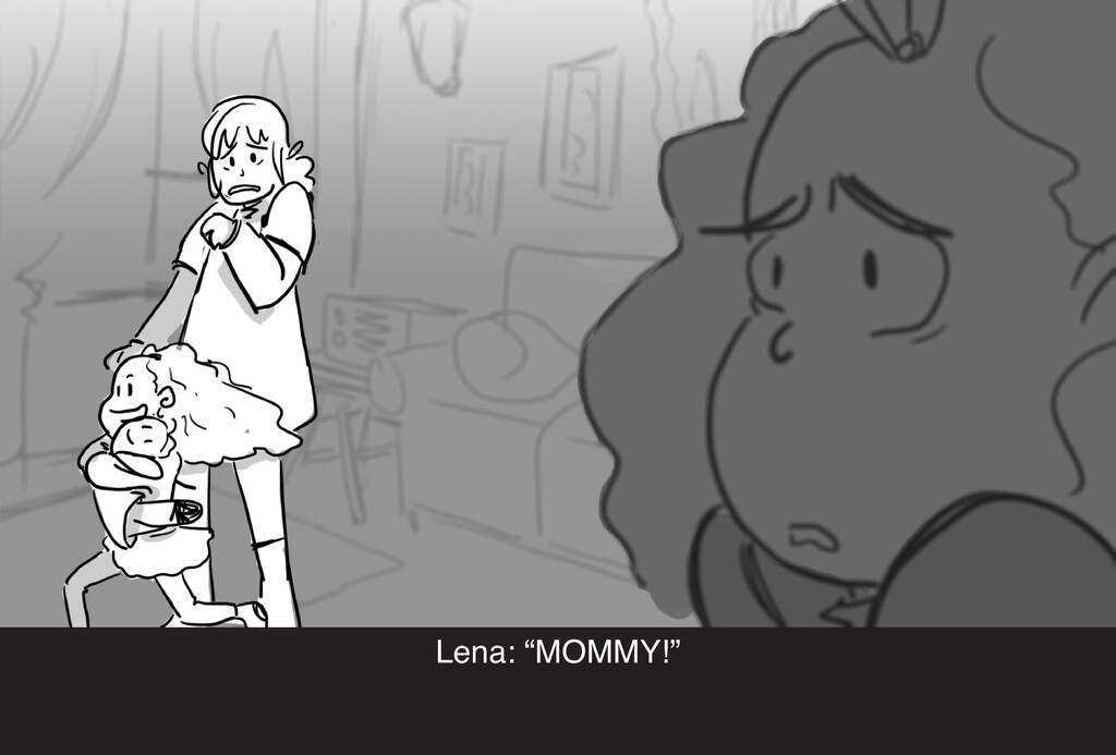 "Lena: ""MOMMY!"""
