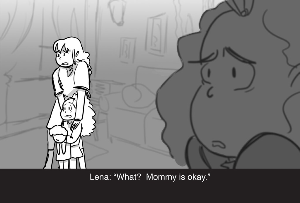"""Lena: """"What? Mommy is okay."""""""