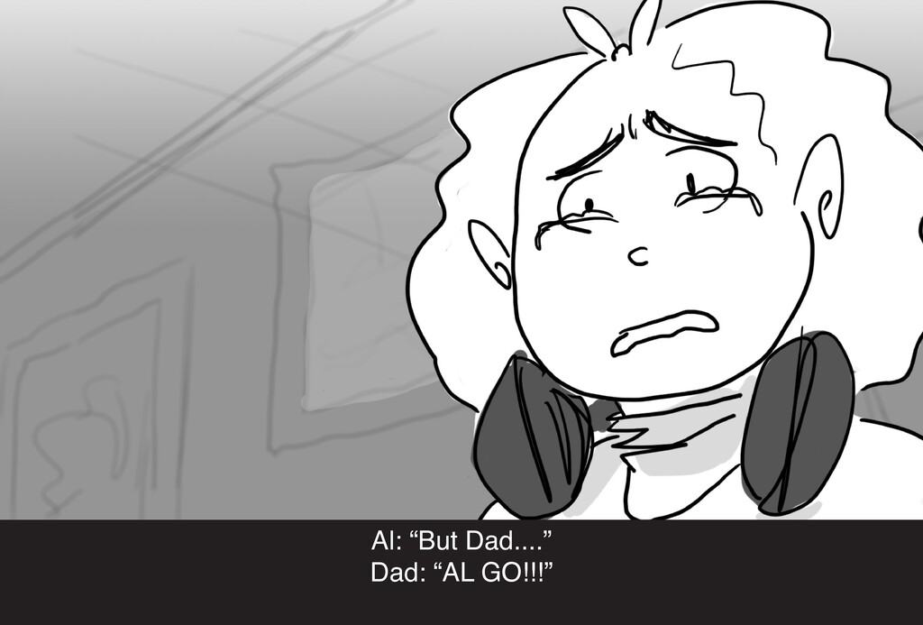 """Al: """"But Dad...."""" Dad: """"AL GO!!!"""""""