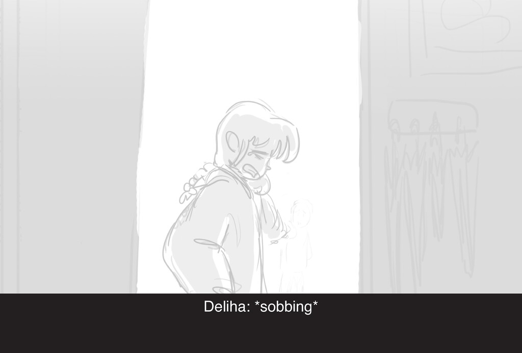 Deliha: *sobbing*