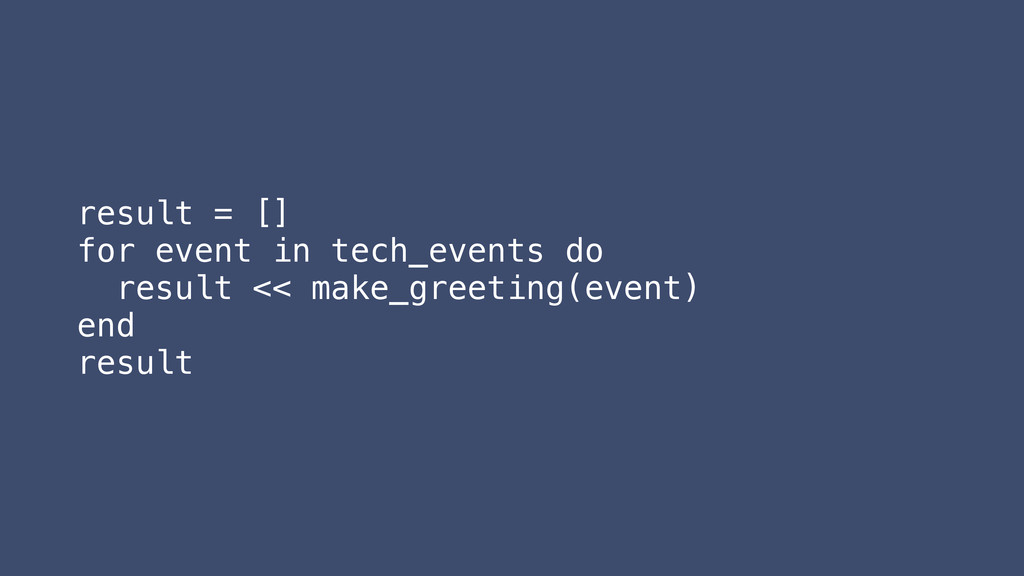 result = [] for event in tech_events do result ...