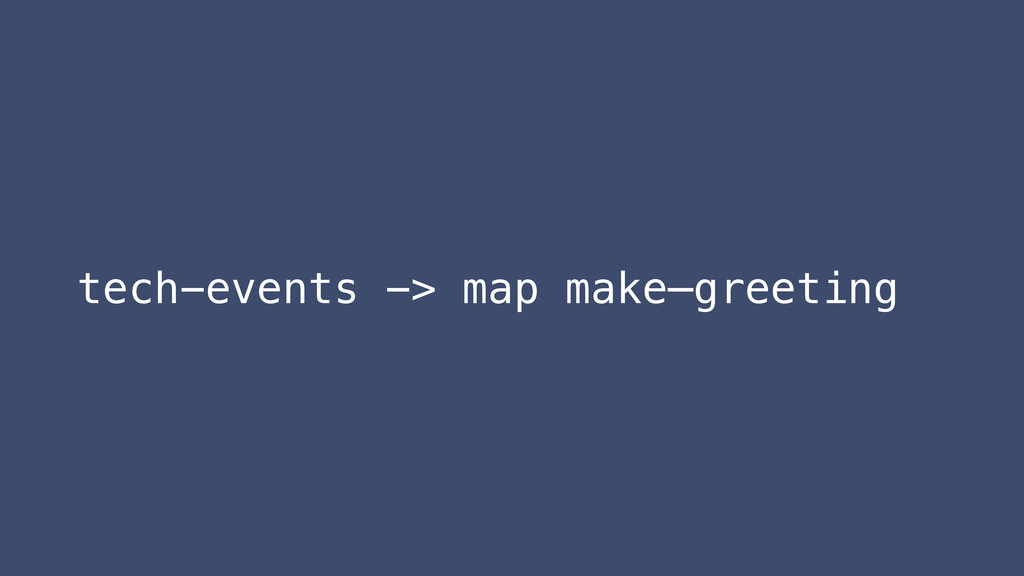 tech-events -> map make—greeting