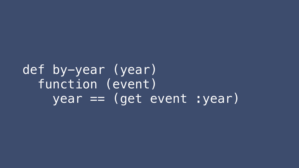 def by-year (year) function (event) year == (ge...