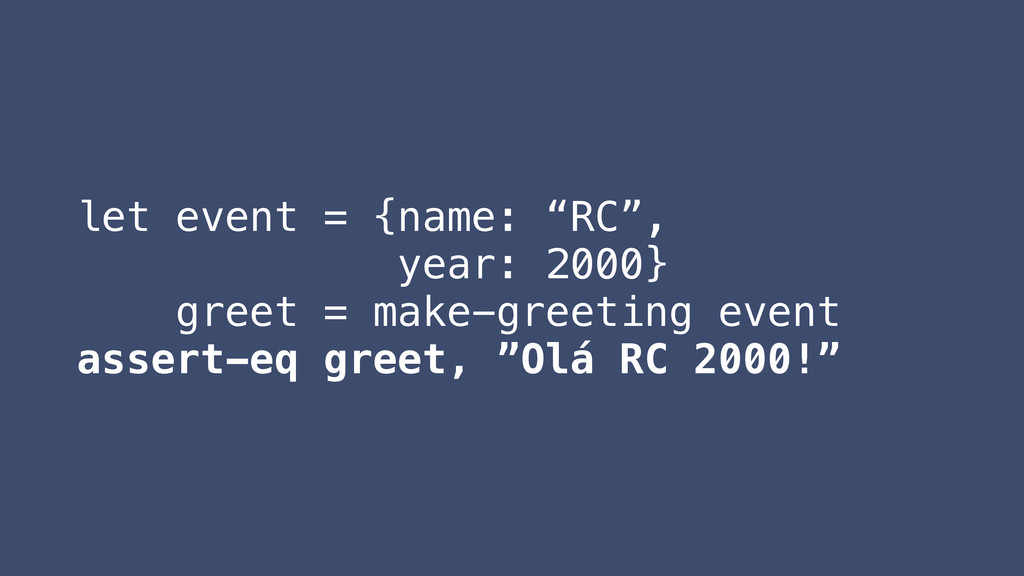 "let event = {name: ""RC"", year: 2000} greet = ma..."