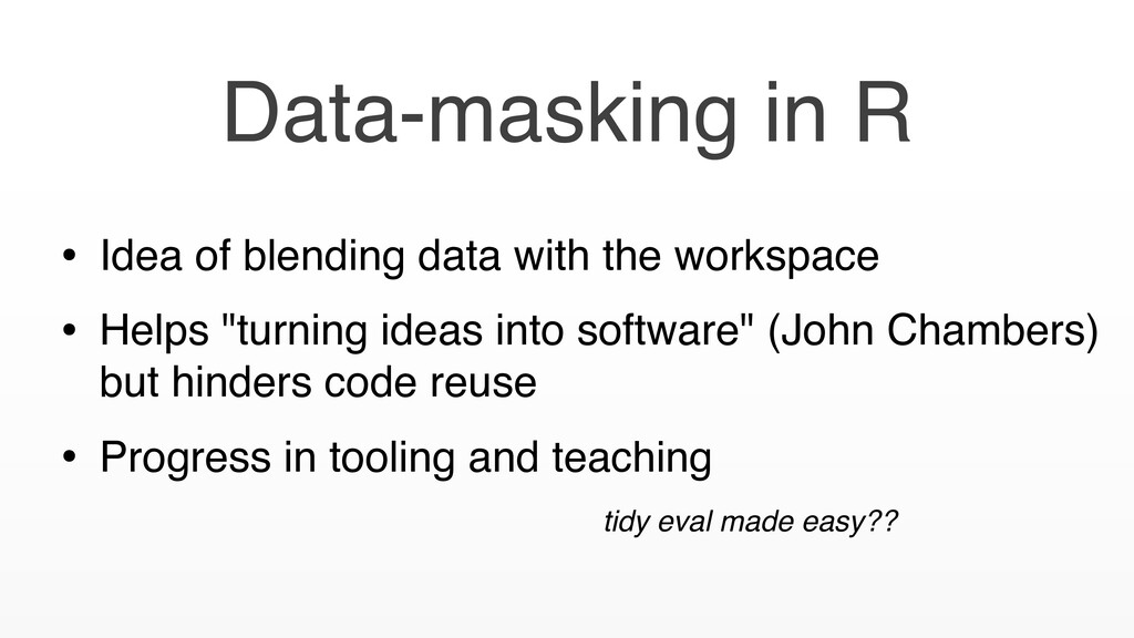 • Idea of blending data with the workspace • He...