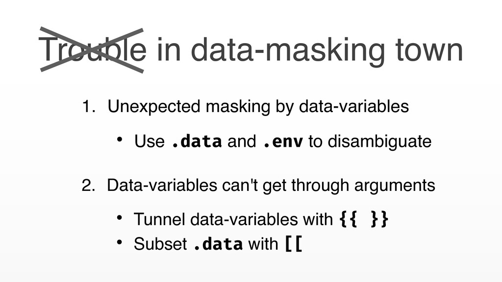 Trouble in data-masking town 1. Unexpected mask...
