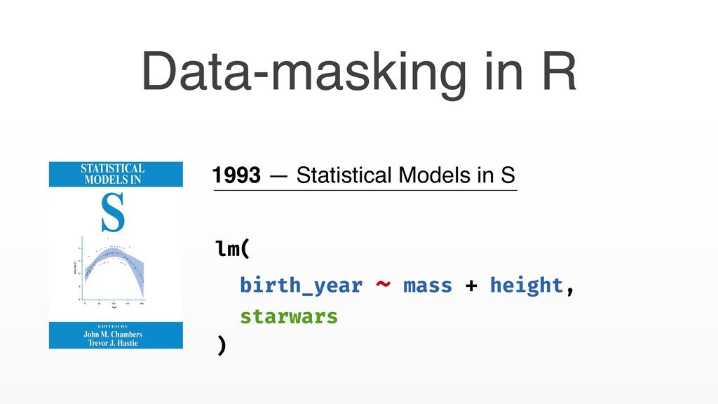 1993 — Statistical Models in S lm( birth_year ~...