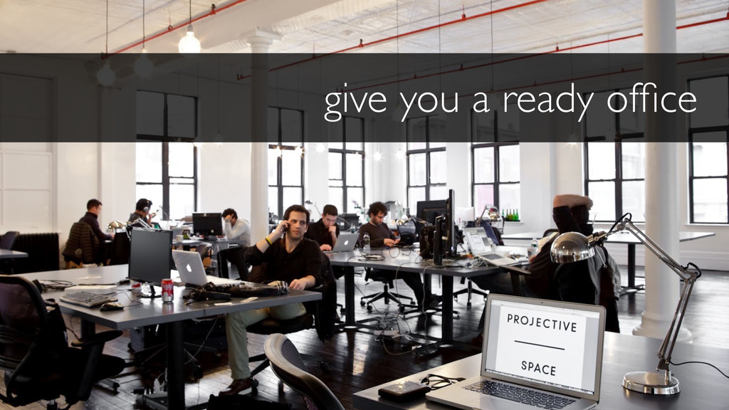 give you a ready office