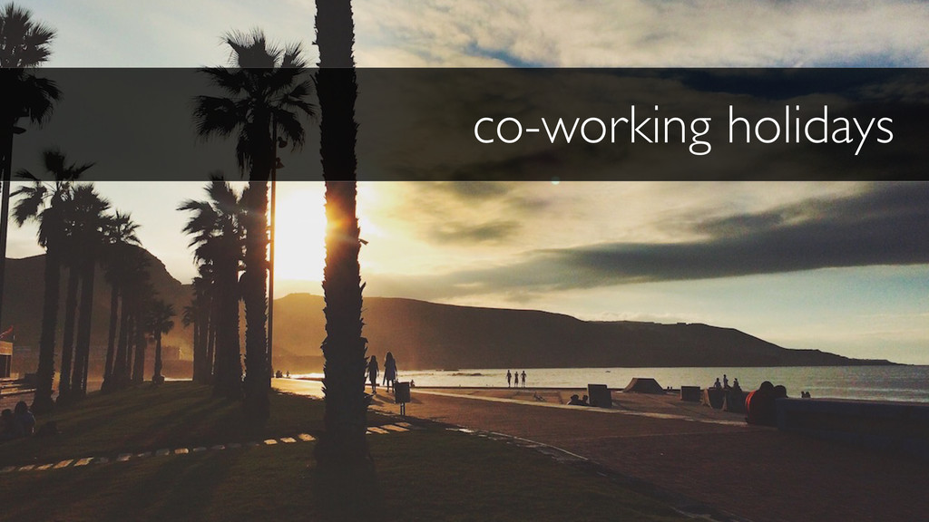 co-working holidays