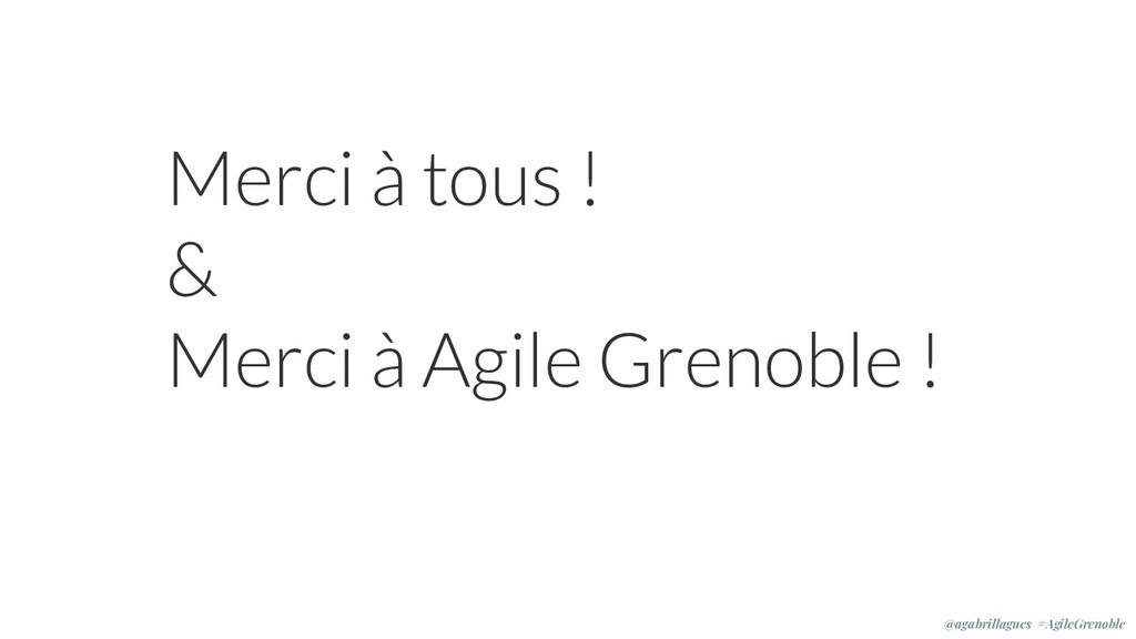 Merci à tous ! & Merci à Agile Grenoble ! @agab...