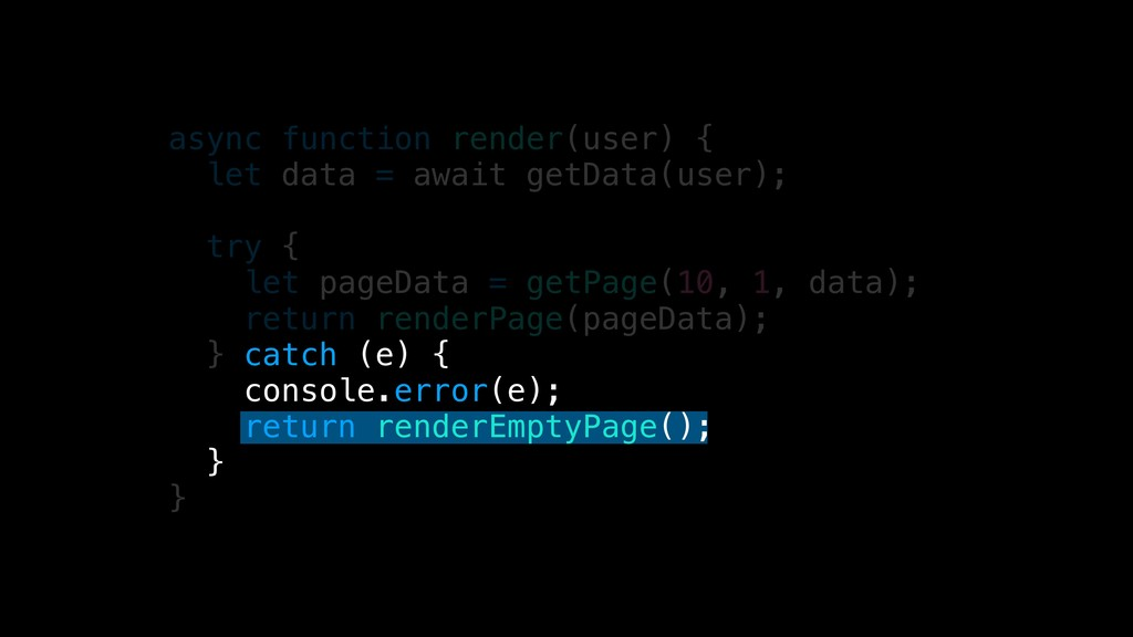 async function render(user) { let data = await ...
