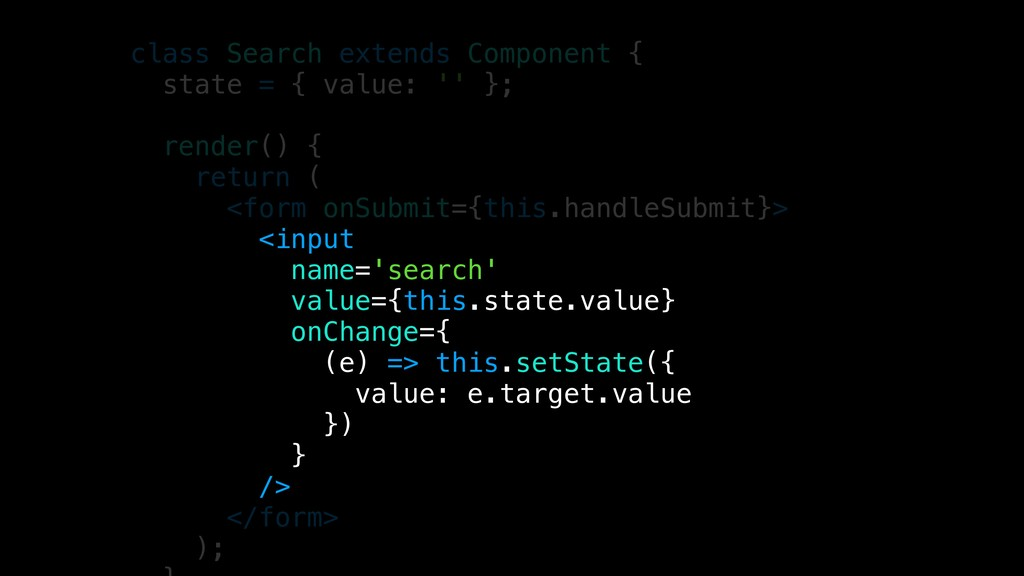 class Search extends Component { state = { valu...