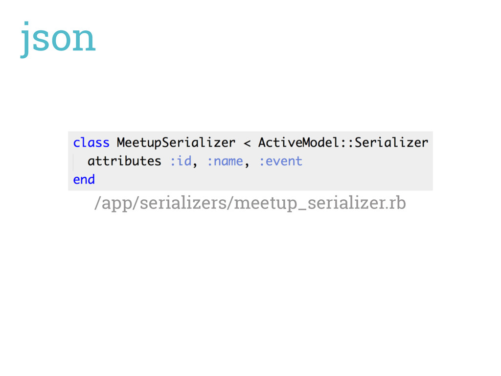 json /app/serializers/meetup_serializer.rb