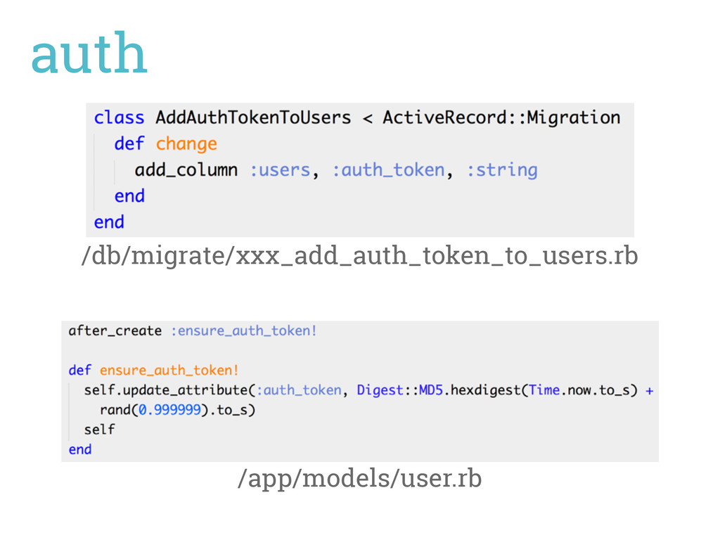auth /db/migrate/xxx_add_auth_token_to_users.rb...