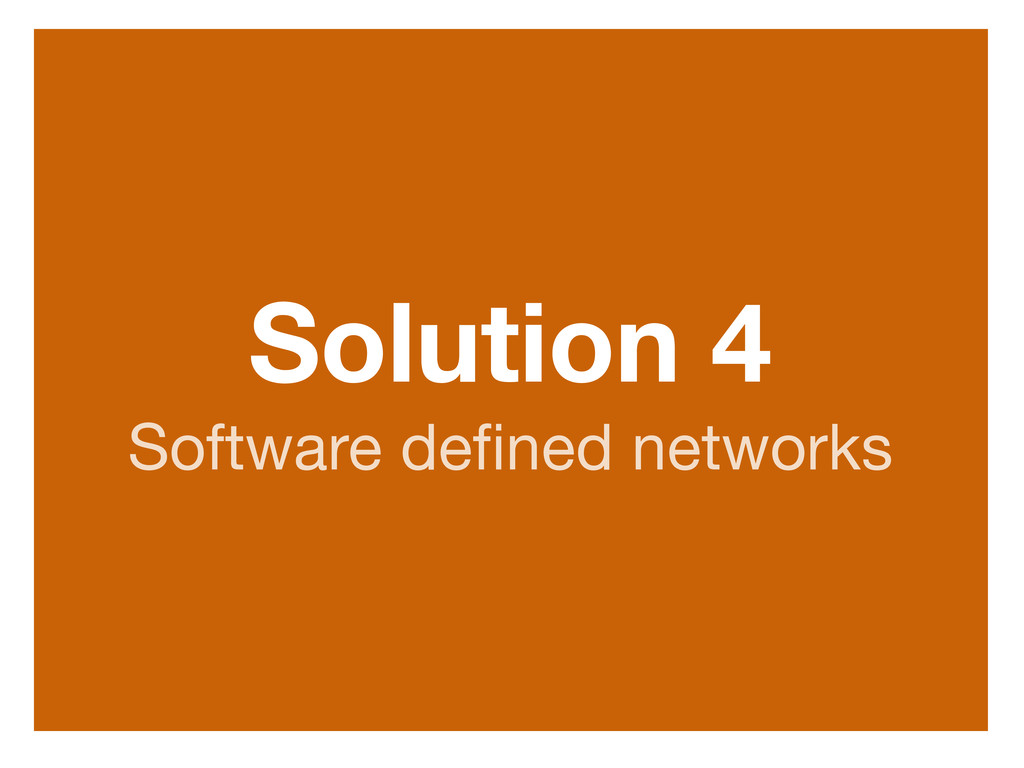Solution 4 Software defined networks http://www....