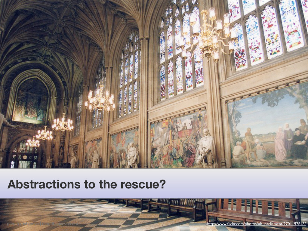 Abstractions to the rescue? gareth rushgrove | ...