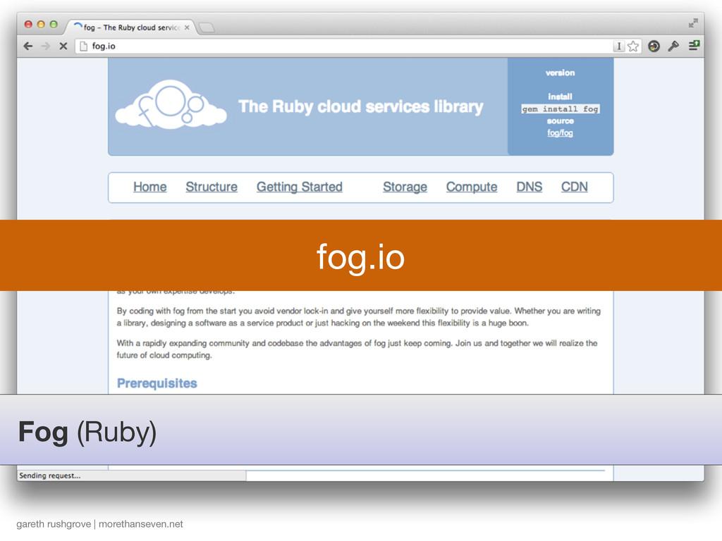 Fog (Ruby) gareth rushgrove | morethanseven.net...
