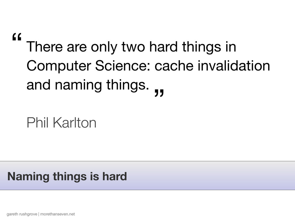 Naming things is hard gareth rushgrove | moreth...