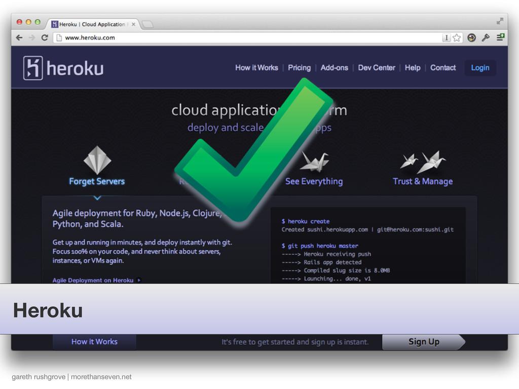 Heroku gareth rushgrove | morethanseven.net