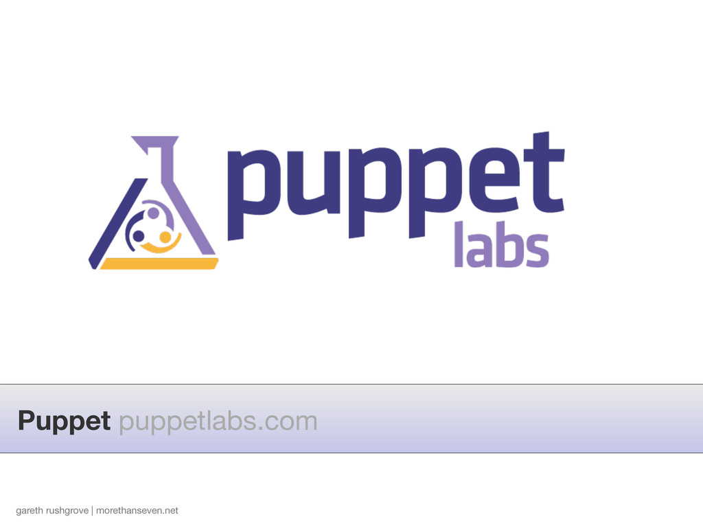 gareth rushgrove | morethanseven.net Puppet pup...